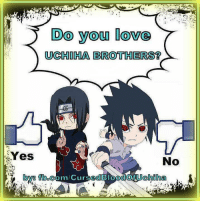 Of course I do Go Like Zane Truesdale (Y) Go Like The Uchiha Clan (Y): Do you love  UCHIHA BROOTHERSR  Yes  No  Hoya ed  Chiha Of course I do Go Like Zane Truesdale (Y) Go Like The Uchiha Clan (Y)