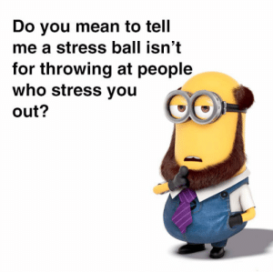Club, Tumblr, and Blog: Do you mean to tell  me a stress ball isn't  for throwing at people  who stress you  out? laughoutloud-club:  I've Been Using It Wrong All This Time