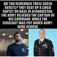 """Sgt. First Class Charles Martland, a member of the Special Forces, had helped to beat up the Afghan militia commander, Abdul Rahman, in 2011 after he abducted a boy and kept him chained to his bed as a sex slave. Sergeant Martland later told Army officials that he and a Special Forces captain, Dan Quinn, """"felt that morally we could no longer stand by"""" and allow the Afghan local police """"to commit atrocities."""" https:-mobile.nytimes.com-2016-04-30-us-green-beret-who-beat-up-afghan-officer-for-raping-boy-can-stay-in-army.html?_r=0&referer=https:-www.google.com- @nytimes 🇺🇸🇺🇸🇺🇸🇺🇸🇺🇸🇺🇸🇺🇸🇺🇸🇺🇸🇺🇸 memorialdayweekend 2017 greenberet specialforces afghanistan tactical fight gear soldier bbq usa unclesam army news goodmen rarebreed fighter shooting ammo donaldtrump military fitness models hero morals honor code duty: DO YOU REMEMBER THESE GREEN  BERETS THEY BEAT UP A CHILD  RAPIST ON BASE IN AFGHANISTAN  THE ARMY RELIEVED THE CAPTAIN OF  HIS COMMAND. WHILE THE  SERGEANT WAS PUT UNDER ARMY-  WIDE REVIEW Sgt. First Class Charles Martland, a member of the Special Forces, had helped to beat up the Afghan militia commander, Abdul Rahman, in 2011 after he abducted a boy and kept him chained to his bed as a sex slave. Sergeant Martland later told Army officials that he and a Special Forces captain, Dan Quinn, """"felt that morally we could no longer stand by"""" and allow the Afghan local police """"to commit atrocities."""" https:-mobile.nytimes.com-2016-04-30-us-green-beret-who-beat-up-afghan-officer-for-raping-boy-can-stay-in-army.html?_r=0&referer=https:-www.google.com- @nytimes 🇺🇸🇺🇸🇺🇸🇺🇸🇺🇸🇺🇸🇺🇸🇺🇸🇺🇸🇺🇸 memorialdayweekend 2017 greenberet specialforces afghanistan tactical fight gear soldier bbq usa unclesam army news goodmen rarebreed fighter shooting ammo donaldtrump military fitness models hero morals honor code duty"""