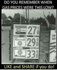 Memes, Gas Prices, and 🤖: DO YOU REMEMBER WHEN  GAS PRICES WERE THIS LOW?  Gulf tone  UNI  E Good  Gul  No-nox  LIKE and SHARE if you do! Anyone remember these prices?  #Rememberthis?  ms