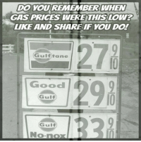 Memories 😳: DO YOU REMEMBER WHEN  GAS PRICES WERE THIS LOW?  LIKE AND SHAREIFYOU Do!  278  12%  Gulftane  Good  Gulf  Gulf  No-nox  0 Memories 😳