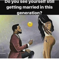 Memes, 🤖, and You: Do you see yourself Still  getting married in this  generation? i Actually doo🤷🏻‍♂️💍❤️