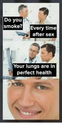 """Memes, Sex, and Http: Do you  smoke? Every time  after sex  Your lungs are in  perfect health <p>Do you smoke? via /r/memes <a href=""""http://ift.tt/2DC54TT"""">http://ift.tt/2DC54TT</a></p>"""