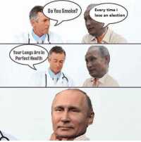 """Memes, Time, and Election: Do You Smoke?  Every time i  lose an election  Your Lungs Are In  Perfect Health <p>Every time he assassinates someone via /r/memes <a href=""""https://ift.tt/2xW9u9E"""">https://ift.tt/2xW9u9E</a></p>"""