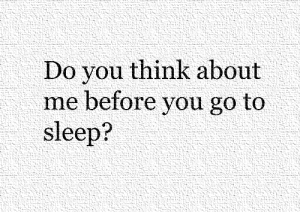 https://iglovequotes.net: Do you think about  me before you go to  sleep? https://iglovequotes.net