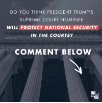 Supreme Court, Conservative, and Court: DO YOU THINK PRESIDENT TRUMP'S  SUPREME COURT NOMINEE  WILL PROTECT NATIONAL SECURITY  IN THE COURTS?  COMMENT BELOW President Trump nominated Neil Gorsuch to serve on the Supreme Court. Do you think Gorsuch will protect national security in the courts?