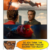 Friends, Internet, and Lol: DO You THINK THE  SPIDER MAN TRAILER  SHOWED TOO MUCH? Alright, Spider-friends. The internet seems torn on this so I want a tally from you guys. Do you feel as though the new SpidermanHomecoming trailer revealed too much of the overall narrative of the story? We seemingly got the major beats of the 1st, 2nd and 3rd acts.. 🤔 Editing my youtube video on the trailer now. -- Personally I don't think so - as long as that scene at the end of the trailer with Spiderman in his OG underoos saving the plane isn't the climax of the movie I'm good. I'm personally hoping for a three-way final battle between Ironman, Spiderman and TheVulture. But that's just me. Lol. What do you guys think? Comment below and let me know. 👇🏾