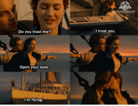 Memes, 🤖, and Titans: Do you trust me?  Open your eyes.  I'm flying!  ovle memories,net  I trust you. Titanic