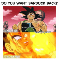 I want him back to see how he is around goku-Follow @goku_the_brocoly for more new DB-Z-S posts!! 👉👉👉Please go like my last post!!👉👉👉 and remember to turn on post notifications!!😁 Anime Acc: @anime.low - - - Credit- -... ━━━━━━━━━━━━━━━━━━━━ ➷➹➴➷➹➴➹➷➹➴➹ᖭི༏ᖫྀ➷➹➴➷➹➴➹➴➷➹➴ ━━━━━━━━━━━━━━━━━━━━ —(¯`·._(¯`·._(¯`·._(🌹тagѕ🌹)_.·´¯)_.·´¯)_.·´¯)— 『 anime luffy boruto eren attackontitan bokunoheroacademia tokyoghoul onepiece pokemon naruto narutoshippuden dbz dragonball dragonballz onepunchman sao swordartonline aot natsu shingekinokyojin noragami Kaneki fairytail myheroacademia Sasuke pikachu swordartonline goku Hateful, promoting, and spam comments will be taken down immediately!: DO YOU WANT BARDOCK BACK?  LIKE YES  G/GOKU THE BROCOLY  IGNORE/NO I want him back to see how he is around goku-Follow @goku_the_brocoly for more new DB-Z-S posts!! 👉👉👉Please go like my last post!!👉👉👉 and remember to turn on post notifications!!😁 Anime Acc: @anime.low - - - Credit- -... ━━━━━━━━━━━━━━━━━━━━ ➷➹➴➷➹➴➹➷➹➴➹ᖭི༏ᖫྀ➷➹➴➷➹➴➹➴➷➹➴ ━━━━━━━━━━━━━━━━━━━━ —(¯`·._(¯`·._(¯`·._(🌹тagѕ🌹)_.·´¯)_.·´¯)_.·´¯)— 『 anime luffy boruto eren attackontitan bokunoheroacademia tokyoghoul onepiece pokemon naruto narutoshippuden dbz dragonball dragonballz onepunchman sao swordartonline aot natsu shingekinokyojin noragami Kaneki fairytail myheroacademia Sasuke pikachu swordartonline goku Hateful, promoting, and spam comments will be taken down immediately!