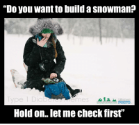 "Build A, First, and Check: ""Do you want to build a snowman?  Type 1 Diab  Hold on.. let me check first"" <p><span>Congrats to caption contest winner Emily McNichols</span></p>"
