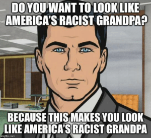 """Advice, Tumblr, and Usain Bolt: DO YOU WANT TO LOOK  AMERICA'S RACIST GRANDPA  LIKE  BECAUSE THIS MAKES YOU LOOK  LIKE AMERICA'SRACIST GRANDPA  imgflip.com advice-animal:  After seeing Trump's tweet about how """"Even Usain Bolt"""" respected the national anthem"""