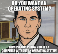 Had a user fry their computer. In the middle of fixing it the same user called telling me they need their computer NOW!: Do YOU WANTAN  OPERATINGSYSTEMD  BECAUSETHIS ISHOW YOUGETA  COMPUTERWITHOUTANOPERATINGSYSTEM! Had a user fry their computer. In the middle of fixing it the same user called telling me they need their computer NOW!