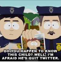 Cartman has gone missing... from Twitter, tonight on an all-new South Park.: DO YOUIHAP PEN TO KNOW  THIS CHILD? WELL, I'M  AFRAID HE'S QUIT TWITTER Cartman has gone missing... from Twitter, tonight on an all-new South Park.