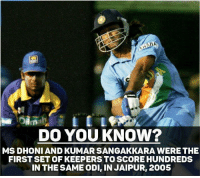 MS Dhoni registered his highest ODI score (183) & Kumar Sangakkara scored 138 in this game.: DO YOUKNOW?  MS DHONI AND KUMAR SANGAKKARA WERE THE  FIRST SET OF KEEPERS TO SCORE HUNDREDS  IN THESAME ODI, IN JAIPUR, 2005 MS Dhoni registered his highest ODI score (183) & Kumar Sangakkara scored 138 in this game.