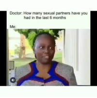 Doctor, Funny, and How: Doctor: How many sexual partners have you  had in the last 6 months  Me: Classic clip of the day 😂💀