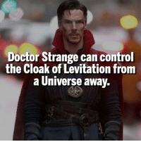 It's awesome!: Doctor Strange can control  the Cloak of Levitation from  a Universe away. It's awesome!
