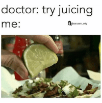 im on that 3 day juice cleanse 😂: doctor: try juicing  me  @sarcasm only im on that 3 day juice cleanse 😂
