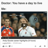 Too easy ☺️😵 rugby andygoode england: Doctor: You have a day to live  Me:  RUGBY  MEMES  Instagsom  O Yor  Andy Goode career highlights (9 hours)  rugby2000 275,923 views  486 1 21 Too easy ☺️😵 rugby andygoode england
