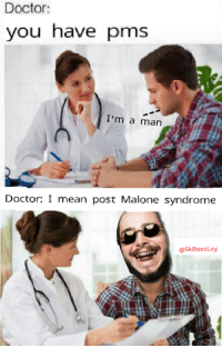 https://soundcloud.com/oxpharm/basis: Doctor:  you have pms  I'm a man  Doctor: I mean post Malone syndrome  @SkBeezLey https://soundcloud.com/oxpharm/basis