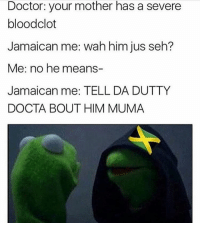 😡😡😡😡😡😡😡 A wah di pussy bumbo rass fuckry ya tell mi yenowww!! Goh suck yuh bloodclaat madda dry like di dutty stinking rag she nuh use wash her dutty pussy all year bumbowoleeee. Mi will send yuh straight ah pussyclaat morgue if yuh nuh fix tings Miscommunication AdjectivesAndInterjectionsGalore 🤣 YoureGonnaMakeMeLoseIt: Doctor: your mother has a severe  blood clot  Jamaican me: wah him jus seh?  Me: no he means-  Jamaican me: TELL DA DUTTY  DOCTA BOUT HIM MUMA 😡😡😡😡😡😡😡 A wah di pussy bumbo rass fuckry ya tell mi yenowww!! Goh suck yuh bloodclaat madda dry like di dutty stinking rag she nuh use wash her dutty pussy all year bumbowoleeee. Mi will send yuh straight ah pussyclaat morgue if yuh nuh fix tings Miscommunication AdjectivesAndInterjectionsGalore 🤣 YoureGonnaMakeMeLoseIt