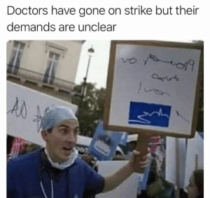 Dank Memes, Gone, and Doctors: Doctors have gone on strike but their  demands are unclear