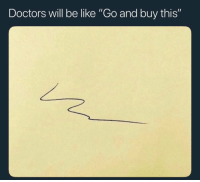 "Be Like, Will, and Doctors: Doctors will be like ""Go and buy this"" Coulda done it myself 🤣 https://t.co/o9J890OCgM"