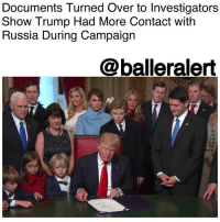 Donald Trump, Lawyer, and Memes: Documents Turned Over to Investigators  Show Trump Had More Contact with  Russia During Campaign  @balleralert Documents Turned Over to Investigators Show Trump Had More Contact with Russia During Campaign -blogged by: @RaquelHarrisTV ⠀⠀⠀⠀⠀⠀⠀⠀⠀ Associates of Donald Trump and his company just turned in documents showing they had unreported contact with Russia during the 2016 presidential campaign. Federal investigators have confiscated the documents. ⠀⠀⠀⠀⠀⠀⠀⠀⠀ One of the instances involves Trump's personal attorney and business colleague exchanging emails weeks prior to the Republican National Convention about the lawyer possibly attending an economic conference in Russia, where elite Russian financial and government leaders would be attendance. Amongst all the names, President Vladimir Putin was included. ⠀⠀⠀⠀⠀⠀⠀⠀⠀ ⠀⠀⠀⠀⠀⠀⠀ Another situation involved Trump's attorney, Michael Cohen, again. In 2015, Cohen received a proposal for a Moscow residential project from a company founded by a billionaire who once served in the upper house of the Russian parliament. This marks the second time for a Trump-branded Moscow project that's been delivered to the company. ⠀⠀⠀⠀⠀⠀⠀⠀⠀ ⠀⠀⠀⠀⠀⠀⠀ However, Cohen declined the invitation to the economic conference saying it would be difficult to attend so close to the GOP convention. He also rejected the Moscow building plan. ⠀⠀⠀⠀⠀⠀⠀⠀⠀ ⠀⠀⠀⠀⠀⠀⠀⠀⠀ Nevertheless , the information about the interactions has been provided to congressional committees as well as special counsel Robert S. Mueller III as they investigate whether Trump associates coordinated with Russian efforts to interfere in the U.S. election, according to people familiar with the inquiries.