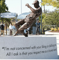 "Dodgers, Memes, and Respect: DODGER OFFICES  FIELD  SUITE LEVEL  PAVILIONS  LOGE  ""I'm not concerned with your liking or  All ask is that you respect me os a human bein The Dodgers unveiled a statue of Jackie Robinson to commemorate the 70th anniversary of the icon breaking the color barrier. It features some wise words from the man himself."