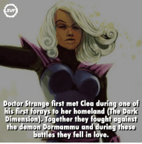 Memes, Homeland, and Mets: Dodor Strange first met clea during one of  his first forays  to her homeland (The Dark  mension  Together they fought against  the demon Dormammu and during these  battles they fell in love. Clea💏Stange!!! 💑 clea drstrange doctorstrange doctor dormammu dimension thedarkdimension svf villain villains fact facts follow comic comics marvelcomics amazing interesting geek