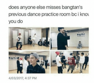 I cried when I heard they moved buildings (out of happiness and sadness): does anyone else misses bangtan's  previous dance practice room bc i kno  you do  Big Hit  ertal  Big Hit  Saesa  4/03/2017, 4:37 PM I cried when I heard they moved buildings (out of happiness and sadness)