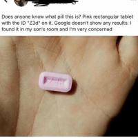 "Bad, Drugs, and Funny: Does anyone know what pill this is? Pink rectangular tablet  with the ID ""Z3d"" on it. Google doesn't show any results. I  found it in my son's room and I'm very concerned Drugs are bad, mmmkay. https://t.co/WigLWBPRsS"