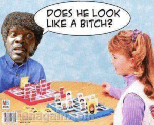 Guess who? by GOODWILLHAWK MORE MEMES: DOES HE LOOK  LIKE A BITCH?  MB Guess who? by GOODWILLHAWK MORE MEMES