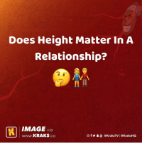 Memes, Image, and In a Relationship: Does Height Matter In A  Relationship?  Il  IMAGE via  www.KRAKS.co  @f У鼻喦@kraksTV | @KraksHQ Does height matter? 🤔🤔 . KraksTV