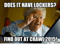 crawling: DOES IT HAVE LOCKERS?  FIND OUT AT CRAWL 2015!  Memes Com