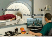 LOL: Does it look bad, doc?  lolidunno you re probs fine  Inspired by Fallout Memes LOL