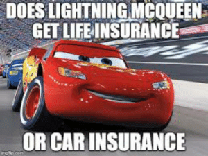 Does Lightning McQueen Get Life Or Car Insured??? hmmm 🤔: DOES LIGHTNINGMCQUEEN  GET LIFEINSURANCE  OR CAR INSURANCE Does Lightning McQueen Get Life Or Car Insured??? hmmm 🤔