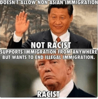 Asian, Logic, and Memes: DOESN'T ALLOW NON ASIAN IMMIGRATION  NOT RACIST  SUPPORTS IMMIGRATION FROMANYWHERE  BUT WANTS TO END ILLEGAL IMMIGRATION.  RACISTI Liberal logic🙃 trump Trump2020 presidentdonaldtrump followforfollowback guncontrol trumptrain triggered ------------------ FOLLOW👉🏼 @conservative.american 👈🏼 FOR MORE