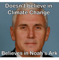Memes, Change, and 🤖: Doesn't believe in  Climate Change  Believes in Noah's Ark marchforscience