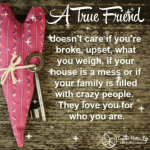 Crazy, Family, and Life: doesn't care if you're  broke, upset, what  you weigh, if your  house is a mess or if  your family is filled  with crazy people  They Tove you for  LI  who you are  Pstie  with EvanaValle.com Inspired Positive Life ❤️