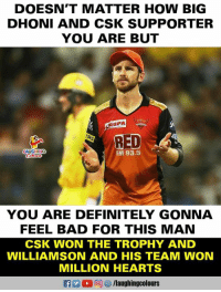 #CSKvSRH #IPLfinal #KaneWilliamson #MSDhoni: DOESN'T MATTER HOW BIG  DHONI AND CSK SUPPORTER  YOU ARE BUT  RUPA  LAUGHING  FM 93.5  YOU ARE DEFINITELY GONNA  FEEL BAD FOR THIS MAN  CSK WON THE TROPHY AND  WILLIAMSON AND HIS TEAM WON  MILLION HEARTS  E 2 (2回 /laughingcolours #CSKvSRH #IPLfinal #KaneWilliamson #MSDhoni