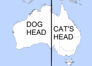 mikerugnetta:  brownpau:  Australia.  Well. There's another thing I'll never unsee. : DOG  CAT'S  НEAD  HEAD  CAT FOOD mikerugnetta:  brownpau:  Australia.  Well. There's another thing I'll never unsee.