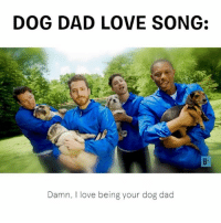 Dad, Love, and Memes: DOG DAD LOVE SONG:  Damn, I love being your dog dad First we rapped, now we slow jam. This one's for you dog dadz 🔈Link in bio to see the full vid & download the song! DogPeopleGetIt FathersDay Music: @douglaswidick @davemizzoni Producers: @katiekirnan @dublinspy @halleratyou @weirdwiener DP: @wheatonsimis Dog Dadz: @jongraz @davestangle @davemizzoni @powelloflove Dogz: @showmenoodz @weirdwiener @frankiegoestowork @thedoginabag @ralphiepoops @bear_necessite @grams_bear_grams @wee_mad_edna @sitstaytonks @mighty_mosby