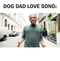 Dad, God, and Love: DOG DAD LOVE SONG: My god they did it again. Shoutout to the DogDads out there. Via @bark