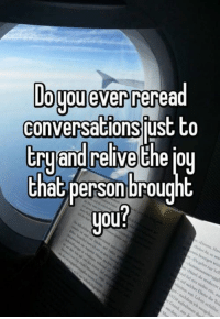 Funny, Converse, and Conversating: Dogu ever reread  conversations just to  try and relive the iou  that person brought  you