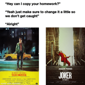 Don't get me wrong Joker's my favorite movie of all time but when you compare it to Taxi Driver you can see the similarities: Don't get me wrong Joker's my favorite movie of all time but when you compare it to Taxi Driver you can see the similarities
