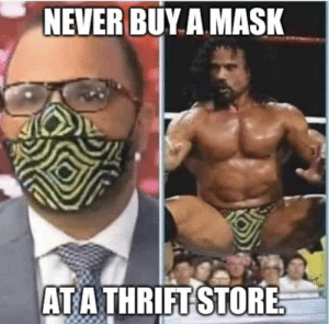 Don't get your mask from a thrift store.: Don't get your mask from a thrift store.