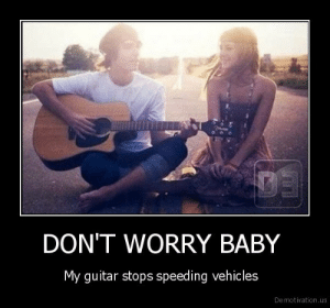 DON'T WORRY BABY  http://omg-humor.tumblr.com: DON'T WORRY BABY  http://omg-humor.tumblr.com