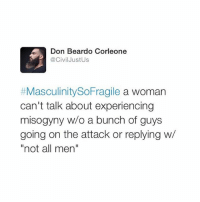"""Poop: Don Beardo Corleone  @Civil Justus  MasculinitySoFragile  a woman  can't talk about experiencing  misogyny w/o a bunch of guys  going on the attack or replying w/  """"not all men"""" Poop"""