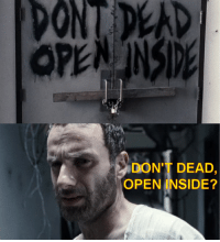 DON DEAD  DON'T DEAD,  OPEN INSIDE? Talking about (Walking) Dead Memes, anyone remember being confused about this ?