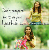 Memes, 🤖, and Don: Don t compare  oh t compare  me to anypne  state t  Insta Girly Quo  res
